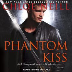 Phantom Kiss Audiobook, by Chloe Neill