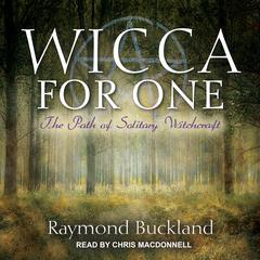 Wicca for One: The Path of Solitary Witchcraft Audiobook, by Raymond Buckland