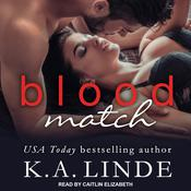 Blood Match: A Blood Type Novel Audiobook, by K. A. Linde