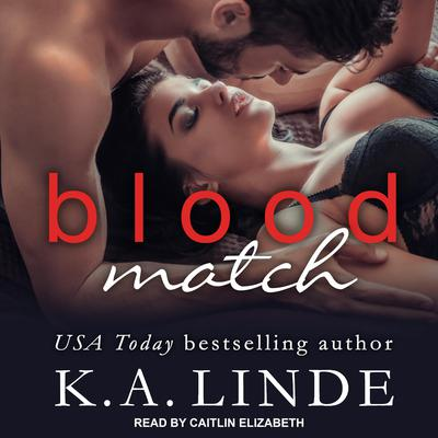 Blood Match: A Blood Type Novel Audiobook, by K. A. Linde