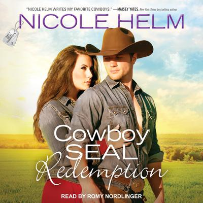 Cowboy SEAL Redemption Audiobook, by Nicole Helm