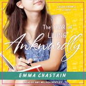 The Year of Living Awkwardly: Sophomore Year Audiobook, by Emma Chastain