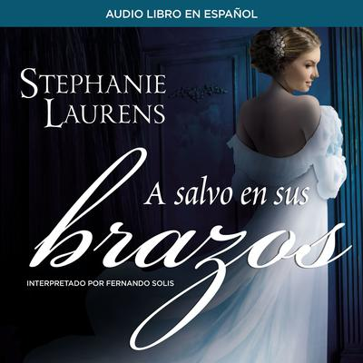 A salvo en sus brazos Audiobook, by Stephanie Laurens