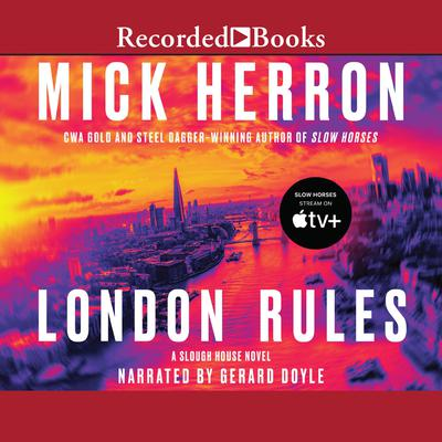 London Rules Audiobook, by Mick Herron