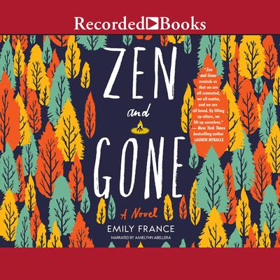 Zen and Gone Audiobook, by Emily France
