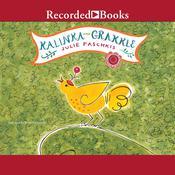 Kalinka and Grakkle Audiobook, by Julie Paschkis