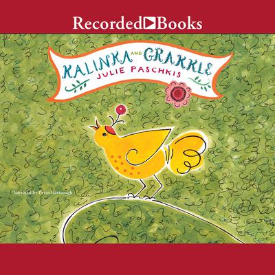 Kalinka and Grakkle Audiobook, by Julie Paschkis