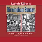 Birmingham Sunday Audiobook, by Larry Dane Brimner