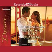 Bossmans Baby Scandal Audiobook, by Catherine Mann