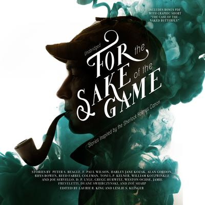 For the Sake of the Game: Stories Inspired by the Sherlock Holmes Canon Audiobook, by Laurie R. King