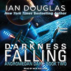 Darkness Falling Audiobook, by Ian Douglas