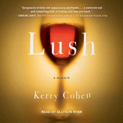 Lush: A Memoir Audiobook, by Kerry Cohen