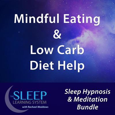Mindful Eating & Low Carb Diet Help - Sleep Learning System Bundle with Rachael Meddows (Sleep Hypnosis & Meditation) Audiobook, by Joel Thielke