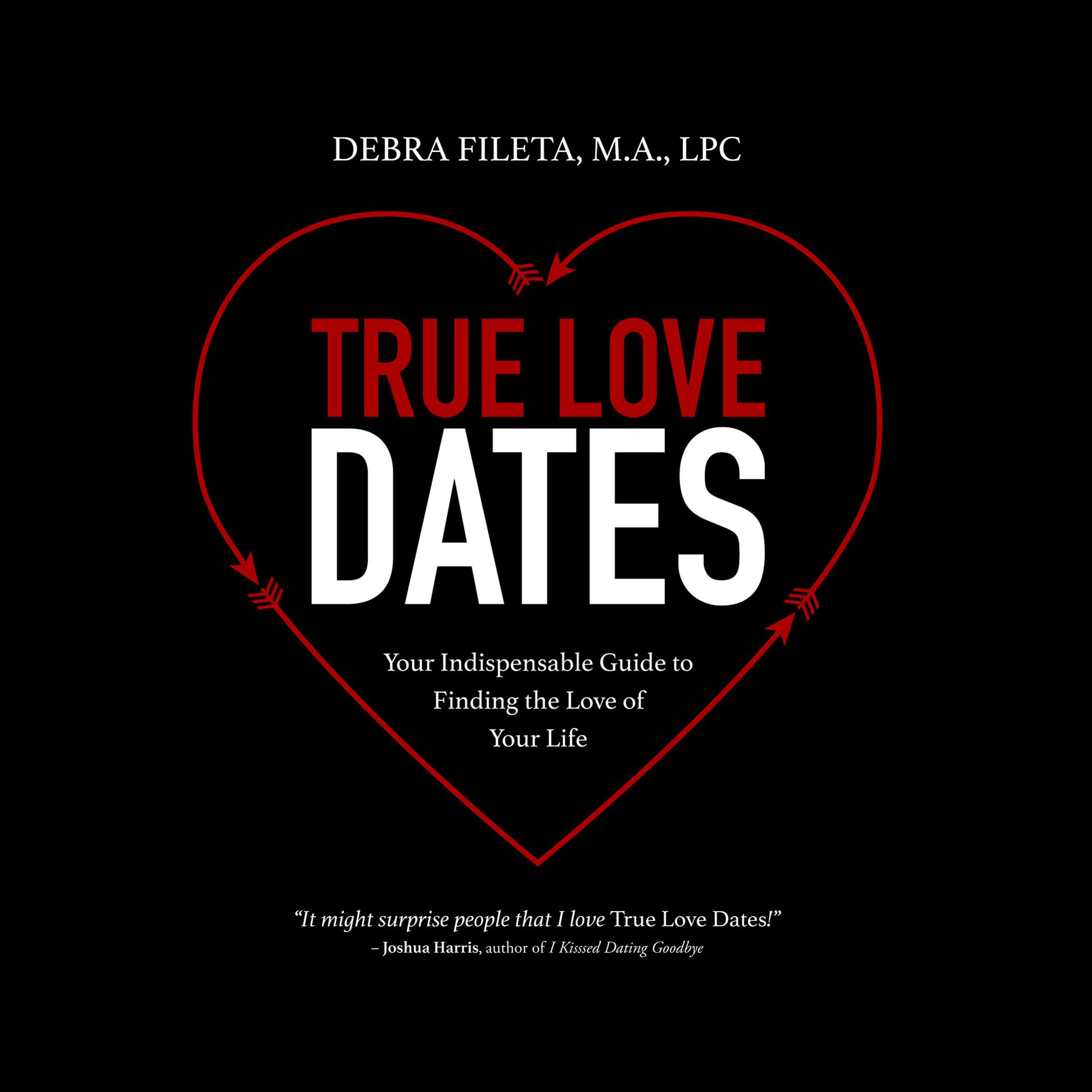 Printable True Love Dates: Your Indispensable Guide to Finding the Love of Your Life Audiobook Cover Art