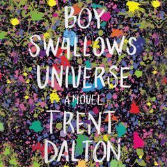 Boy Swallows Universe: A Novel Audiobook, by Trent Dalton