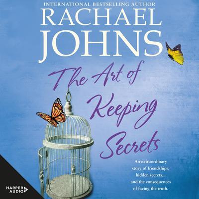 The Art Of Keeping Secrets Audiobook, by Rachael Johns