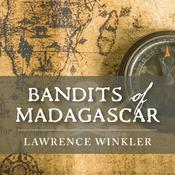 Bandits of Madagascar Audiobook, by Lawrence Winkler|