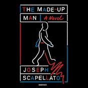 The Made-Up Man: A Novel Audiobook, by Author Info Added Soon