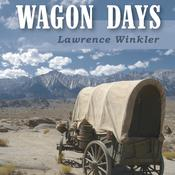 Wagon Days Audiobook, by Lawrence Winkler