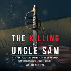 The Killing of Uncle Sam Audiobook, by Paul L. Williams, Rodney Howard-Browne