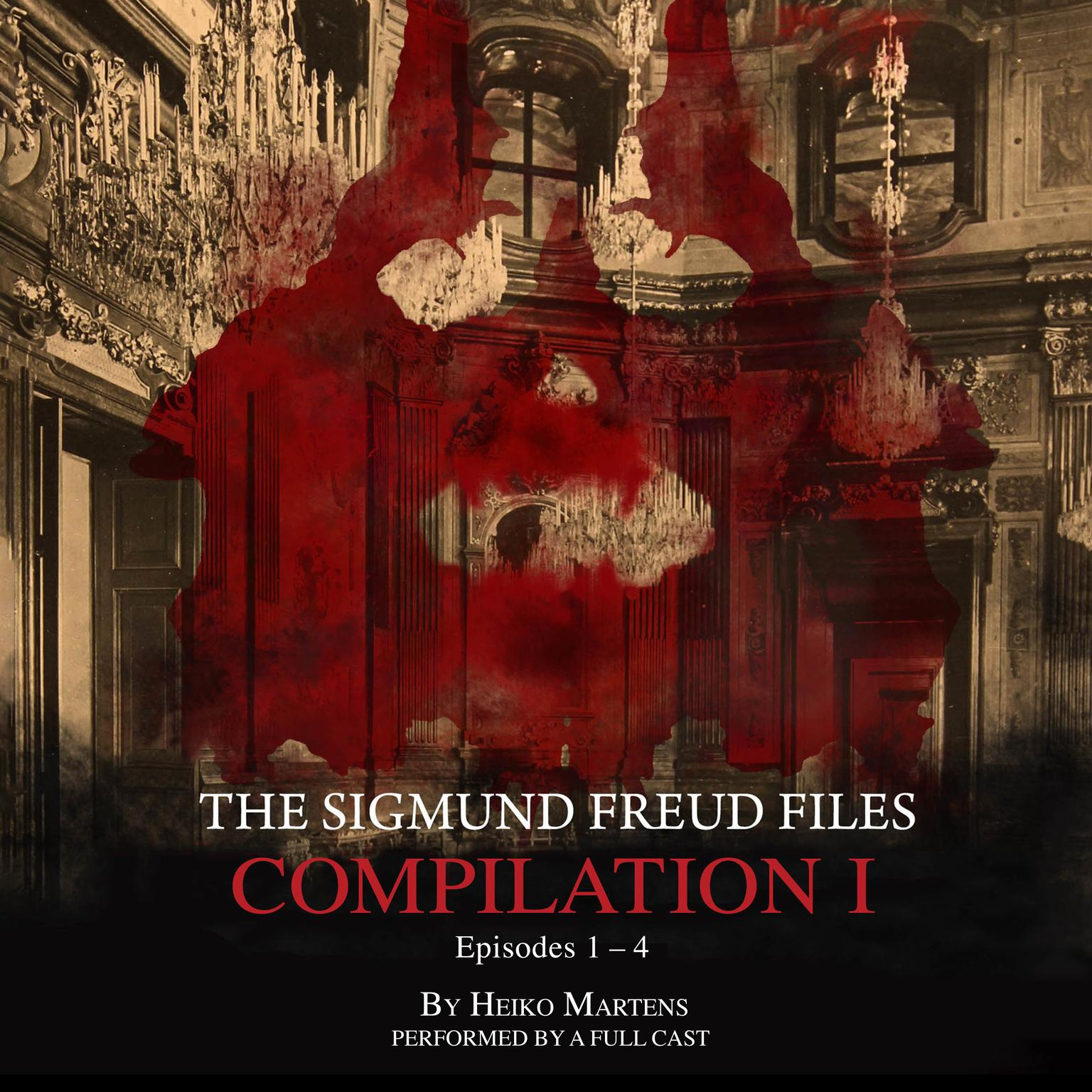 Printable The   Sigmund Freud Files, Compilation 1: Episodes 1–4 Audiobook Cover Art
