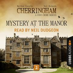 Mystery at the Manor: Cherringham, Episode 2 Audiobook, by Matthew Costello