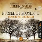Murder by Moonlight: Cherringham, Episode 3 Audiobook, by Matthew Costello|