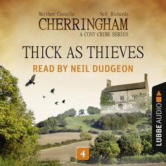 Thick as Thieves: Cherringham, Episode 4 Audiobook, by Matthew Costello