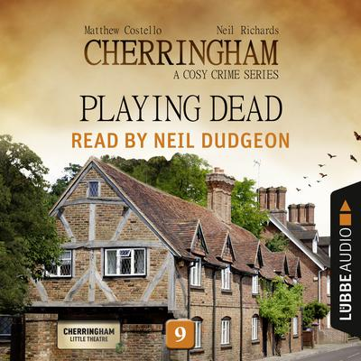 Playing Dead: Cherringham, Episode 9 Audiobook, by Matthew Costello