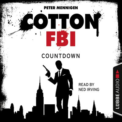 Cotton FBI, Episode 2: Countdown Audiobook, by Peter Mennigen