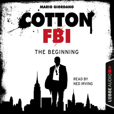 Cotton FBI, Episode 1: The Beginning Audiobook, by Mario Giordano