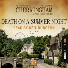 Death on a Summer Night: Cherringham, Episode 12 Audiobook, by Matthew Costello