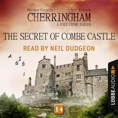 The Secret of Combe Castle: Cherringham, Episode 14 Audiobook, by Matthew Costello