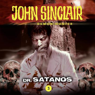 John Sinclair, Episode 3: Dr. Satanos Audiobook, by Gabriel Conroy