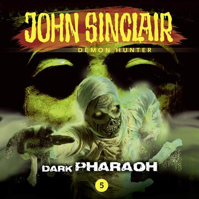 John Sinclair, Episode 5: Dark Pharaoh Audiobook, by Gabriel Conroy