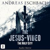 The Jesus-Video, Episode 2: The Holy City Audiobook, by Andreas Eschbach
