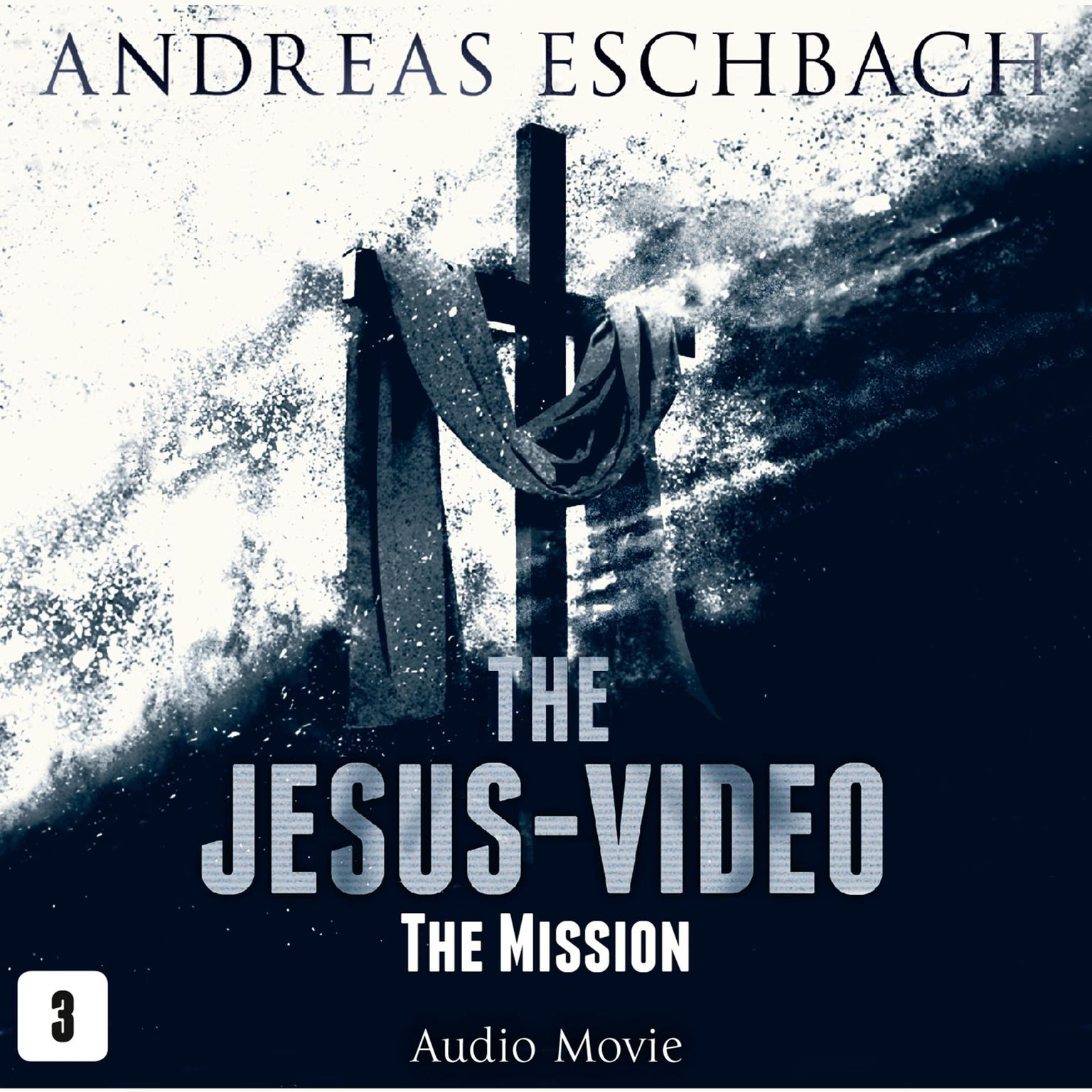 Printable The Jesus-Video, Episode 3: The Mission Audiobook Cover Art
