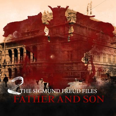 The Sigmund Freud Files, Episode 2: Father and Son Audiobook, by