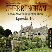 Cherringham, Episodes 1–3: A Cosy Crime Series Compilation Audiobook, by Matthew Costello|