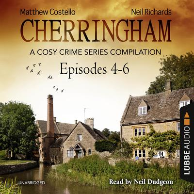 Cherringham, Episodes 4–6: A Cosy Crime Series Compilation Audiobook, by Matthew Costello