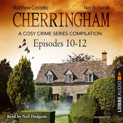 Cherringham, Episodes 10–12: A Cosy Crime Series Compilation Audiobook, by Matthew Costello