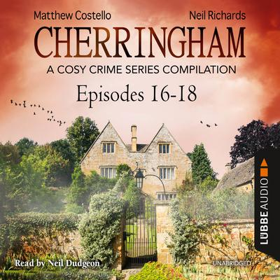 Cherringham, Episodes 16–18: A Cosy Crime Series Compilation Audiobook, by Matthew Costello