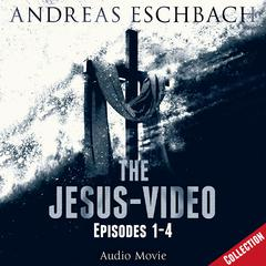 The Jesus-Video Collection: Episodes 1–4 Audiobook, by Andreas Eschbach