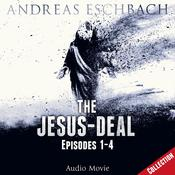 The Jesus-Deal Collection: Episodes 1–4 Audiobook, by Andreas Eschbach