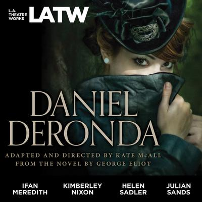 Daniel Deronda: from the novel by George Eliot Audiobook, by Kate McAll