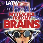 My Teacher Fried My Brains Audiobook, by Bruce Coville