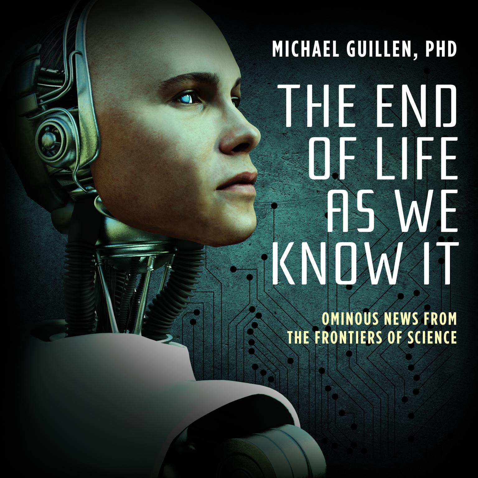 Printable The End of Life as We Know It: Ominous News from the Frontiers of Science Audiobook Cover Art