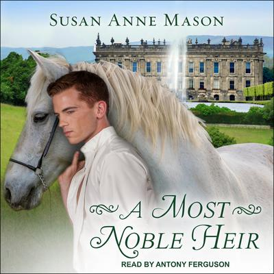 A Most Noble Heir Audiobook, by Susan Anne Mason