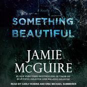 Something Beautiful: A Novella Audiobook, by Jamie McGuire