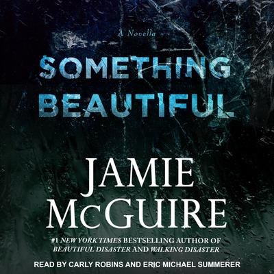 Something Beautiful: A Novella Audiobook, by Jamie McGuire